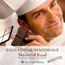 Slow Food Ravenna : Master of food di educazione sensoriale