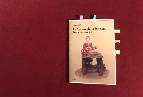 La Savona della Farinata. Luoghi , persone, storie.