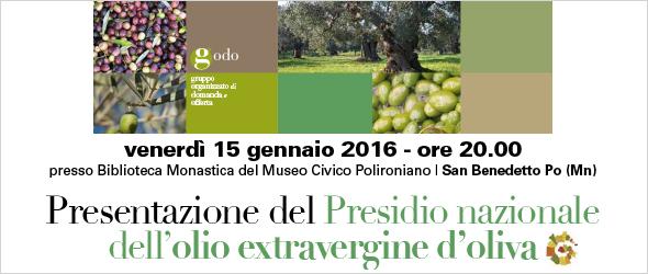 Venerdì 15 gennaio 2016 - PRESENTAZIONE DEL PRESIDIO NAZIONALE DELL'OLIO EXTRAVERGINE D'OLIVA  - Slow Food Basso Mantovano