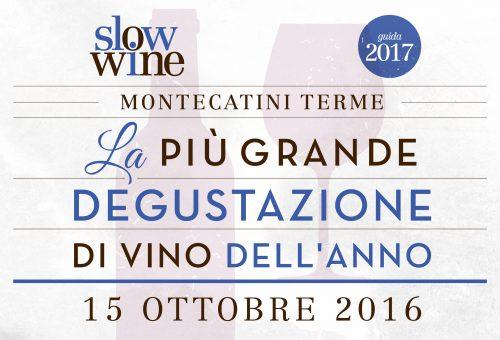 Slow Wine 2017, sabato 15 ottobre la presentazione a Montecatini Terme