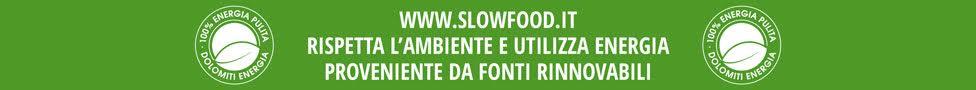 www.slowfood.it rispetta l'ambiente e utilizza energia proveniente da fonti rinnovabili