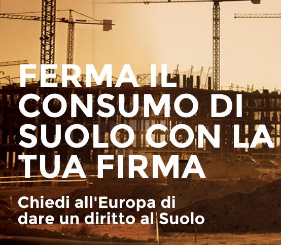 «A rischio salute, natura e sicurezza alimentare. Il suolo è un bene comune da tutelare con una legge europea»