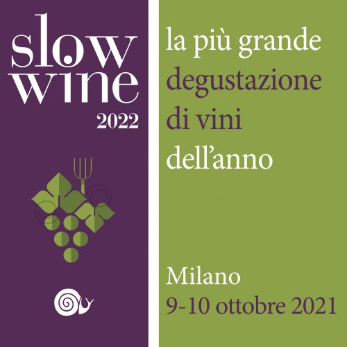 Slow Wine 2022: dopo 2 anni torna la più grande degustazione d'Italia!