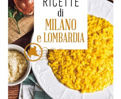 «Ricette di Milano e Lombardia, il racconto di un'autentica cucina popolare e popolana