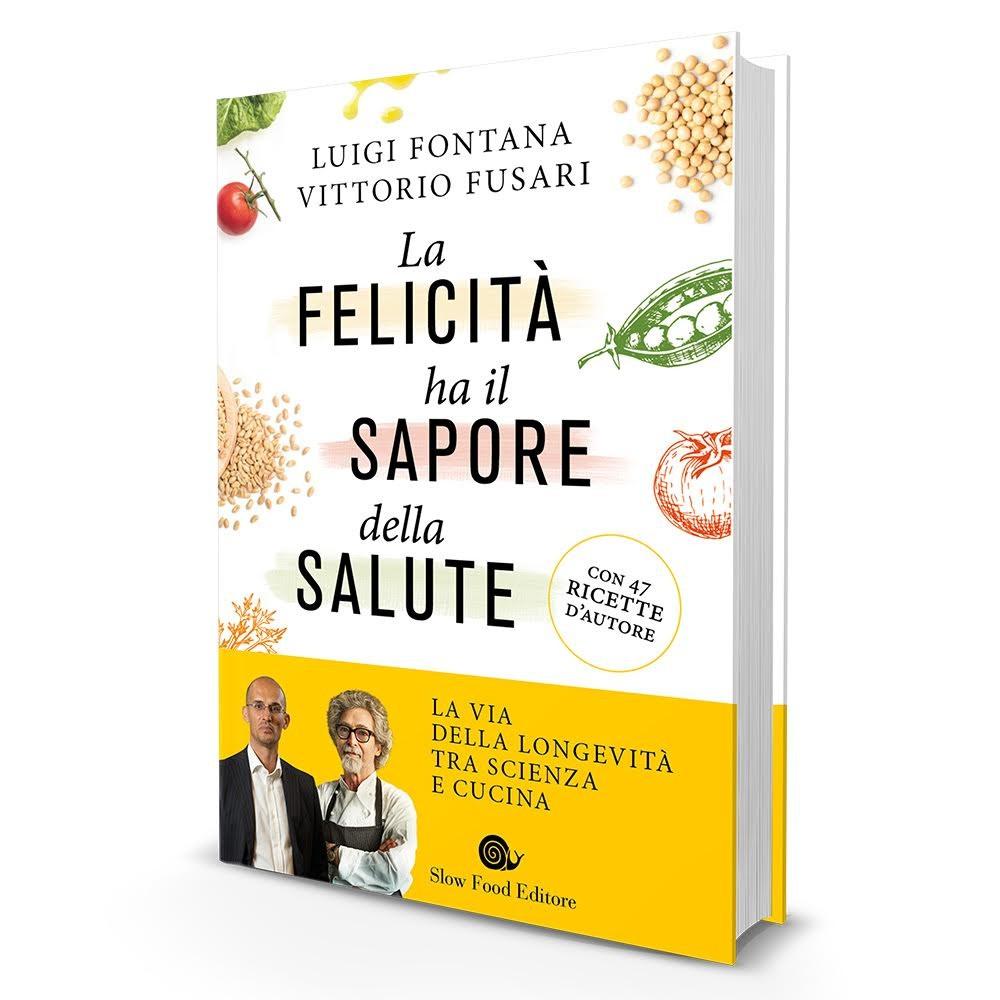 Dalla Gioia A Tavola Dipende La Nostra Salute Il Libro Di Slow Food Editore