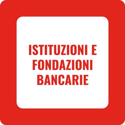 Istituzioni e fondazioni bancarie