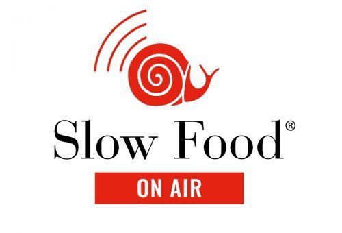 Al via Slow Food On Air: un nuovo programma radio per raccontare il mondo del cibo