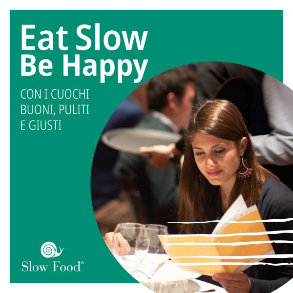 Eat Slow Be Happy. Con i cuochi buoni, puliti e giusti della tua città!